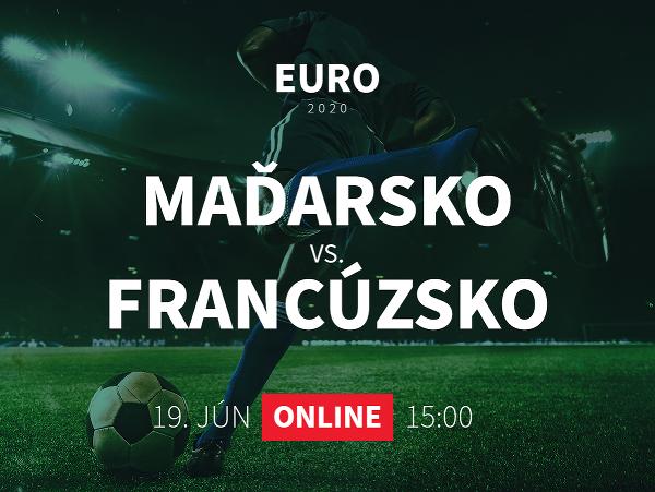 Online prenos z EURO 2020: Maďarsko - Francúzsko