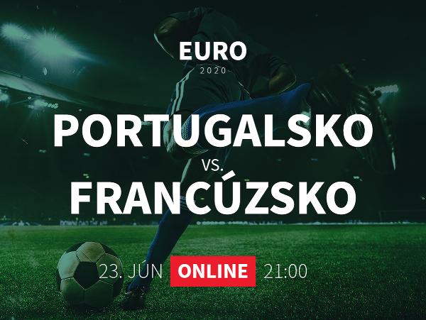 Online prenos z EURO 2020: Portugalsko - Francúzsko