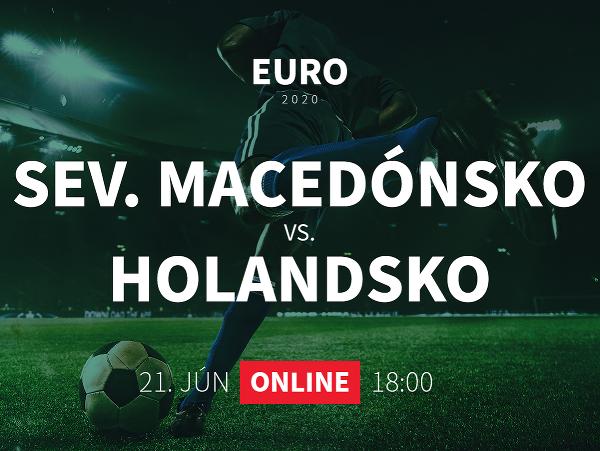 Online prenos z EURO 2020: Sevené Macedónsko - Holandsko