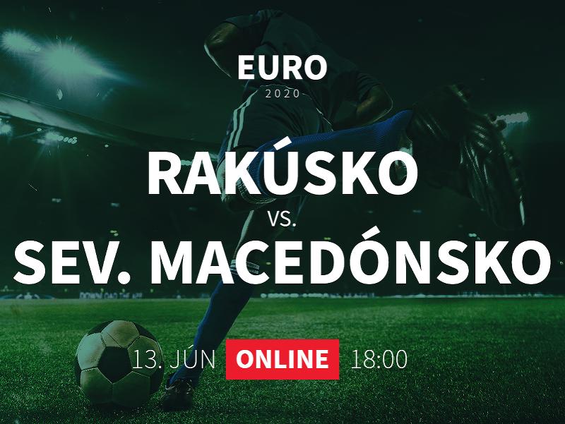 Online prenos z EURO 2020: Rakúsko - Severné Macedónsko