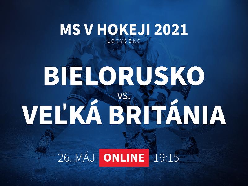 MS v hokeji 2021: Bielorusko - Veľká Británia